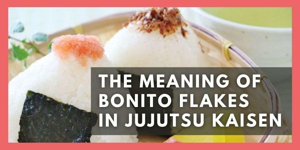 the meaning of bonito flakes in jujutsu kaisen