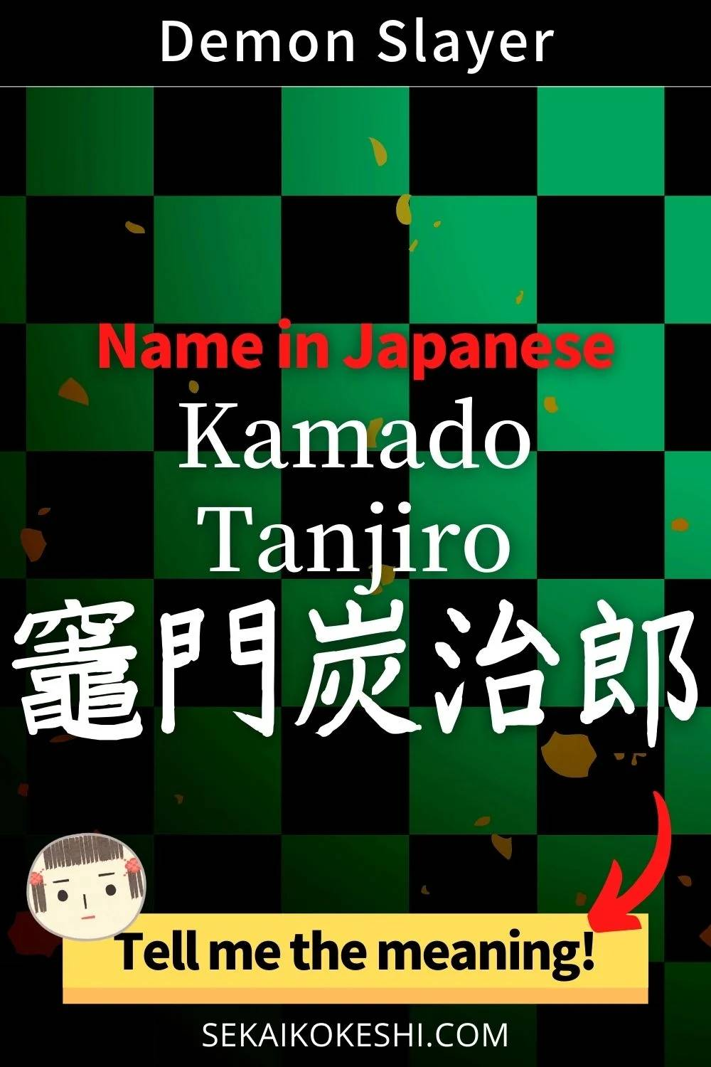 demon slayer, name in japanese, kamado tanjiro, tell me the meaning!