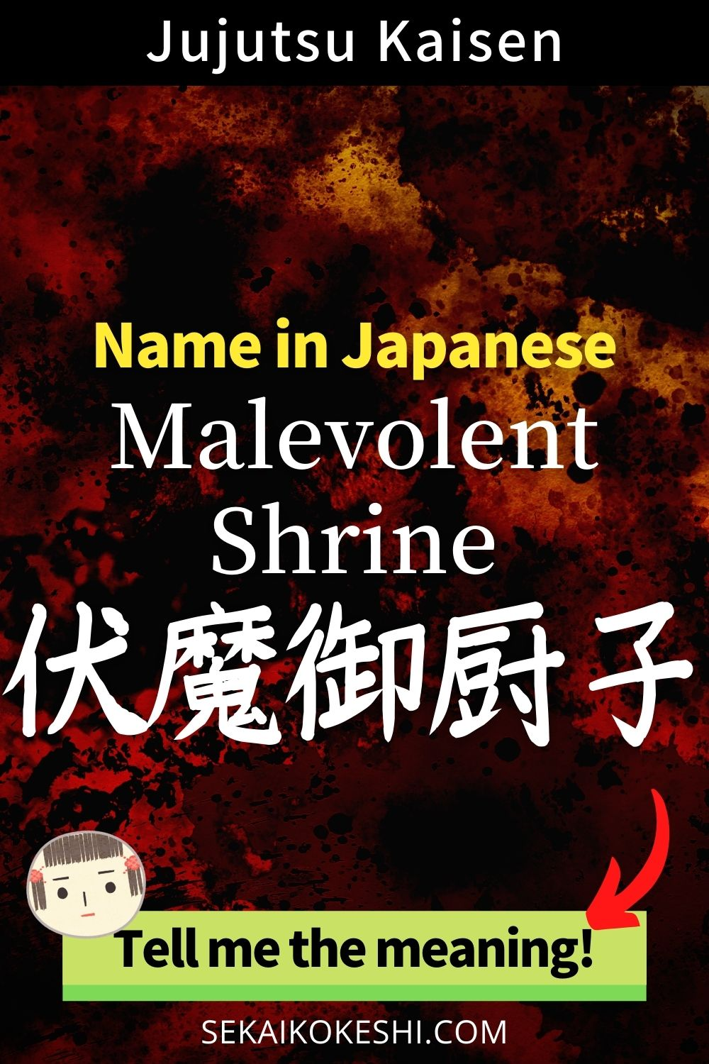 jujutsu kaisen, name in japanese, malevolent shrine, tell me the meaning!